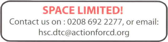 SPACE LIMITED Contact us on 0208 692 2277 or email enquiries@actionforcd.org