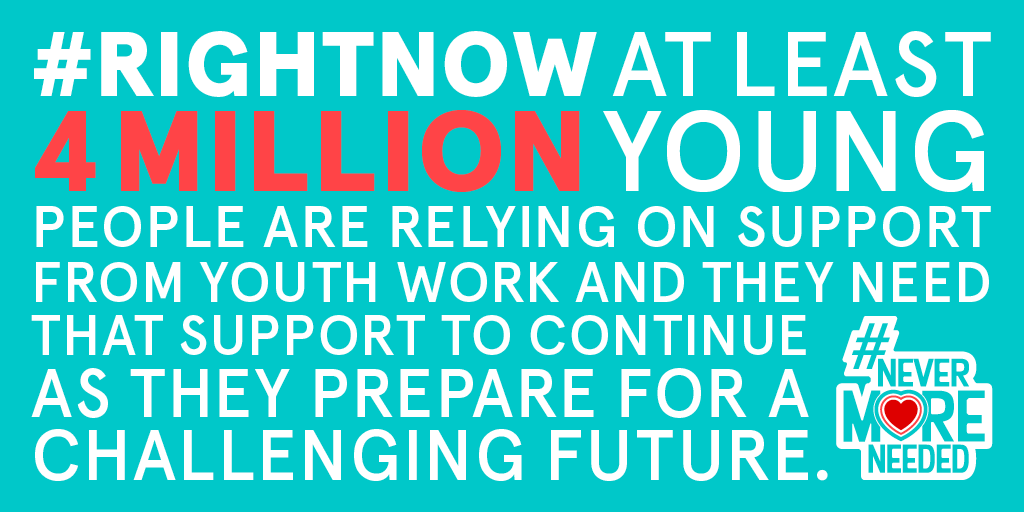 #RightNow at least 4 million young people are relying on support from youth work and they need that support to continue as they prepare for a challenging future #NeverMoreNeeded